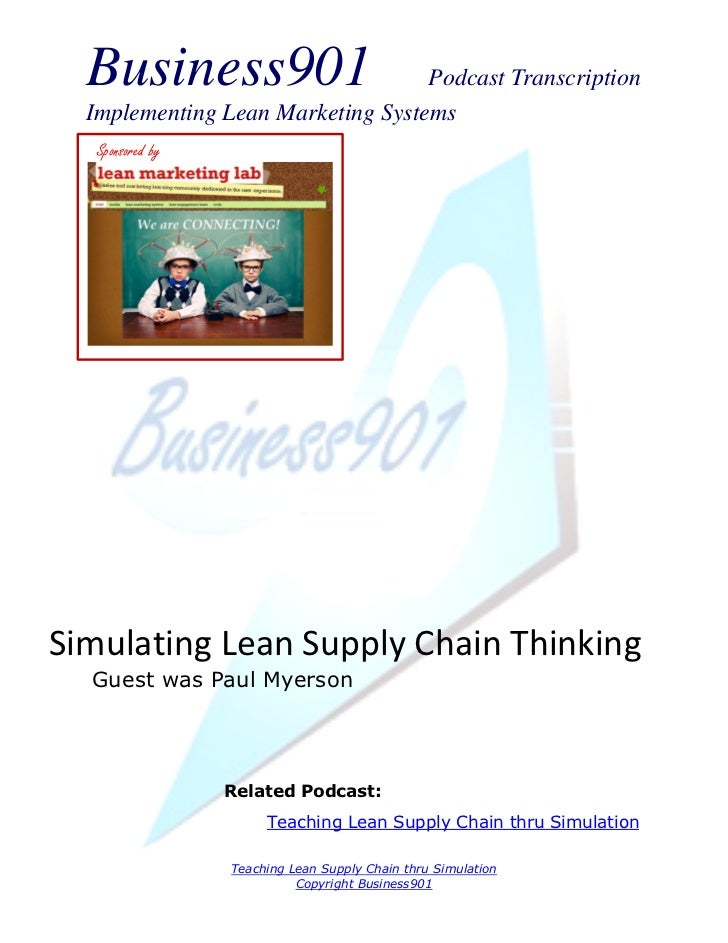 Business901                      Podcast Transcription  Implementing Lean Marketing Systems   Sponsored bySimulating Lean ...