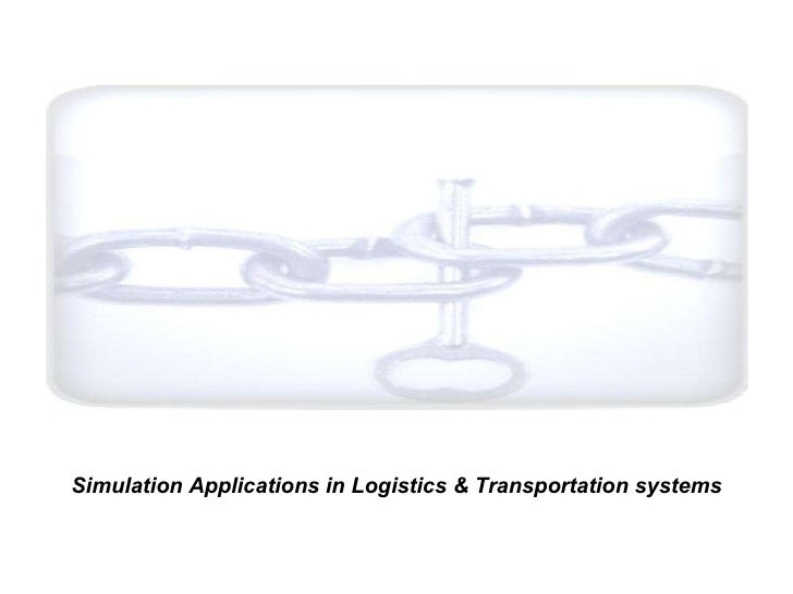 Simulation Applications In Logistics And Transportation