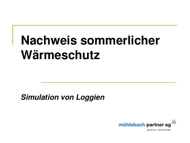 Nachweis sommerlicher Wärmeschutz Simulation von Loggien