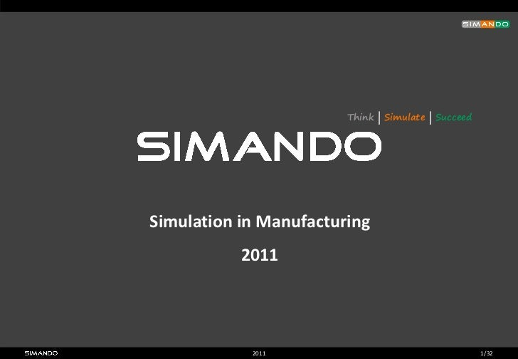 Think | Simulate | SucceedSimulation in Manufacturing           2011            2011                                     1...