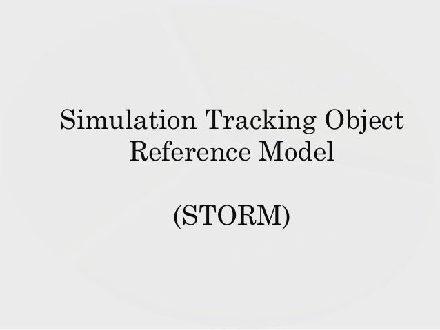 Simulation Tracking Object Reference Model (STORM)