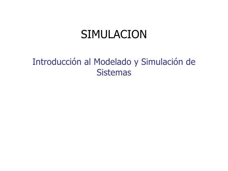 Introducción al Modelado y Simulación de Sistemas SIMULACION