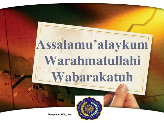 LOGO Assalamu'alaykum Warahmatullahi Wabarakatuh Manajemen FEB_UMS