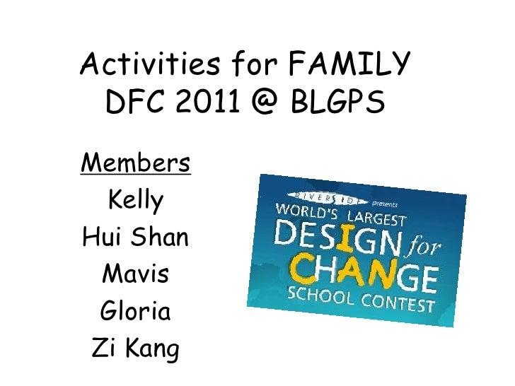 Activities for FAMILY DFC 2011 @ BLGPSMembers KellyHui Shan Mavis GloriaZi Kang