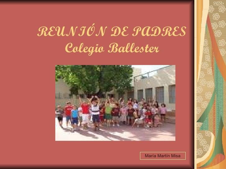REUNIÓN DE PADRES Colegio Ballester María Martín Misa
