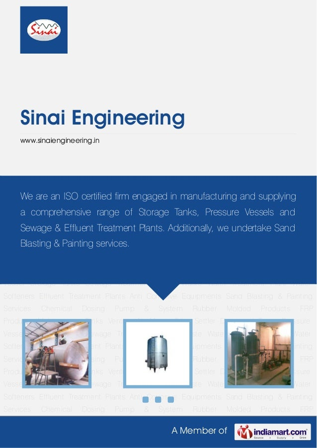 A Member ofSinai Engineeringwww.sinaiengineering.inPressure Vessel Storage Tanks Sewage Treatment Plants Waste Water Treat...
