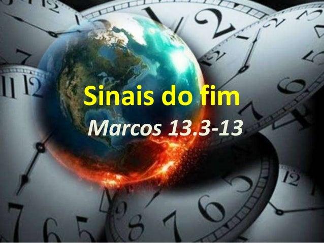 Sinais do fim Marcos 13.3-13