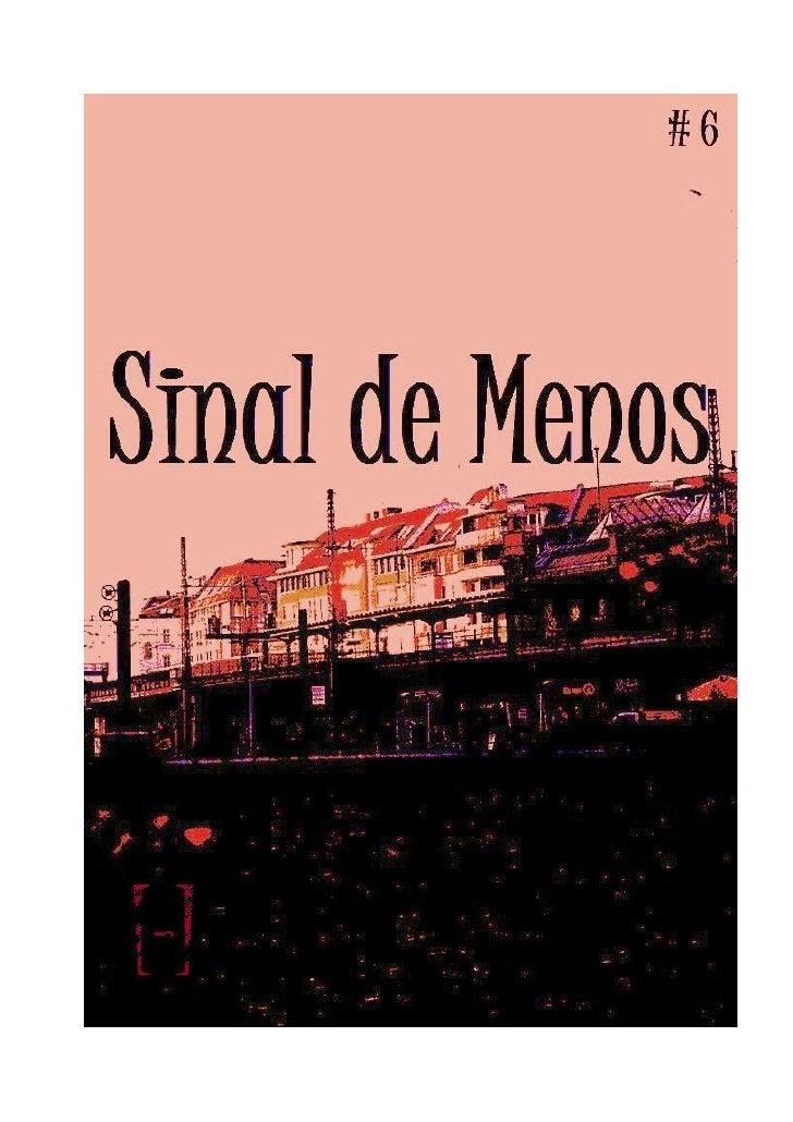 2[-] www.sinaldemenos.org Ano 2, n°6, 2010                          [-] Sumário # 6EDITORIAL                              ...
