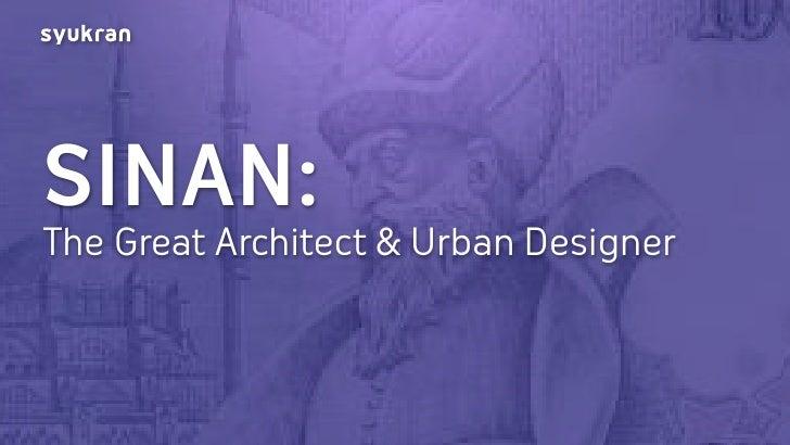 SINAN: The Great Architect & Urban Designer
