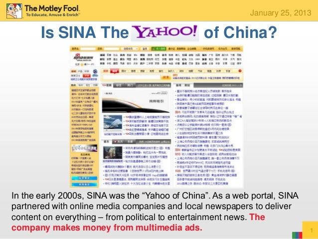 "January 25, 2013       Is SINA The                              of China?In the early 2000s, SINA was the ""Yahoo of China""..."