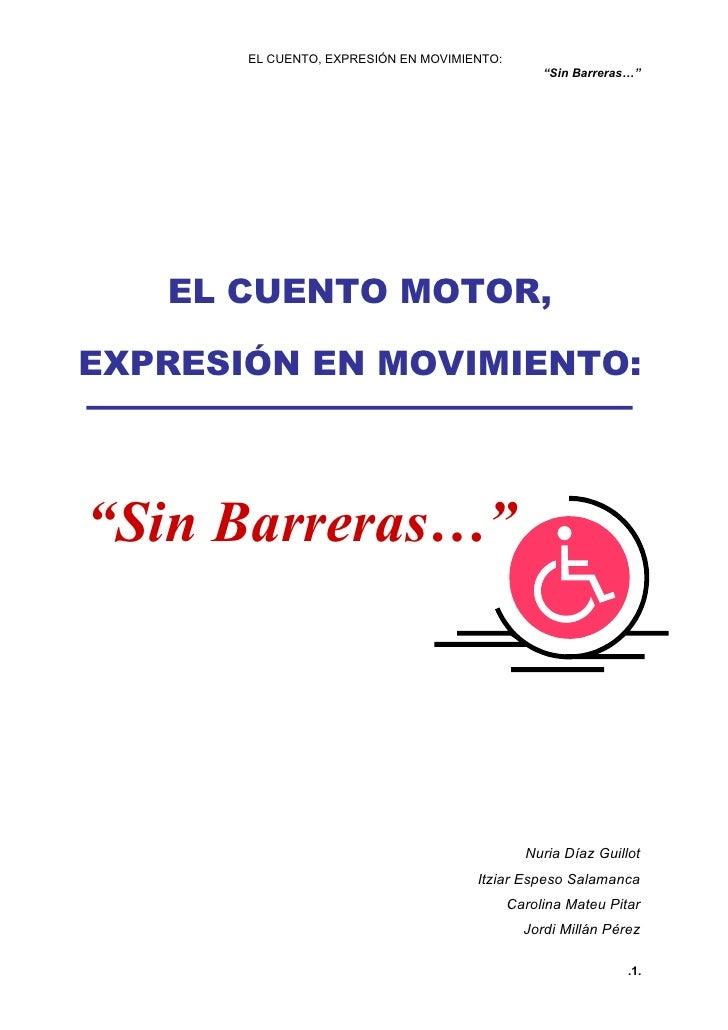 """EL CUENTO, EXPRESIÓN EN MOVIMIENTO:                                                   """"Sin Barreras…""""        EL CUENTO MOT..."""