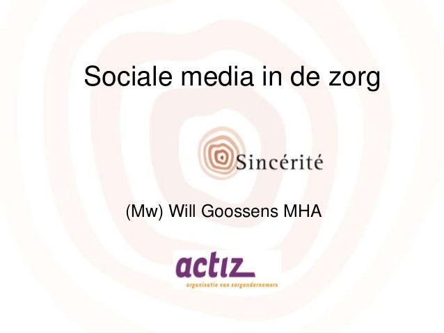 Sociale media in de zorg  (Mw) Will Goossens MHA