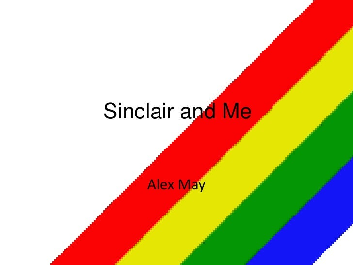 Sinclair and Me    Alex May