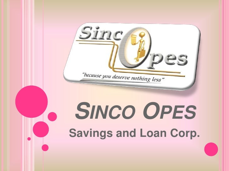 SincoOpes<br />Savings and Loan Corp.<br />