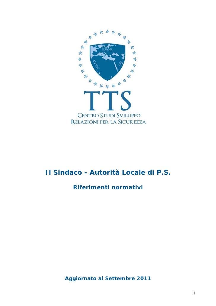 Il Sindaco - Autorità Locale di P.S.       Riferimenti normativi     Aggiornato al Settembre 2011                         ...
