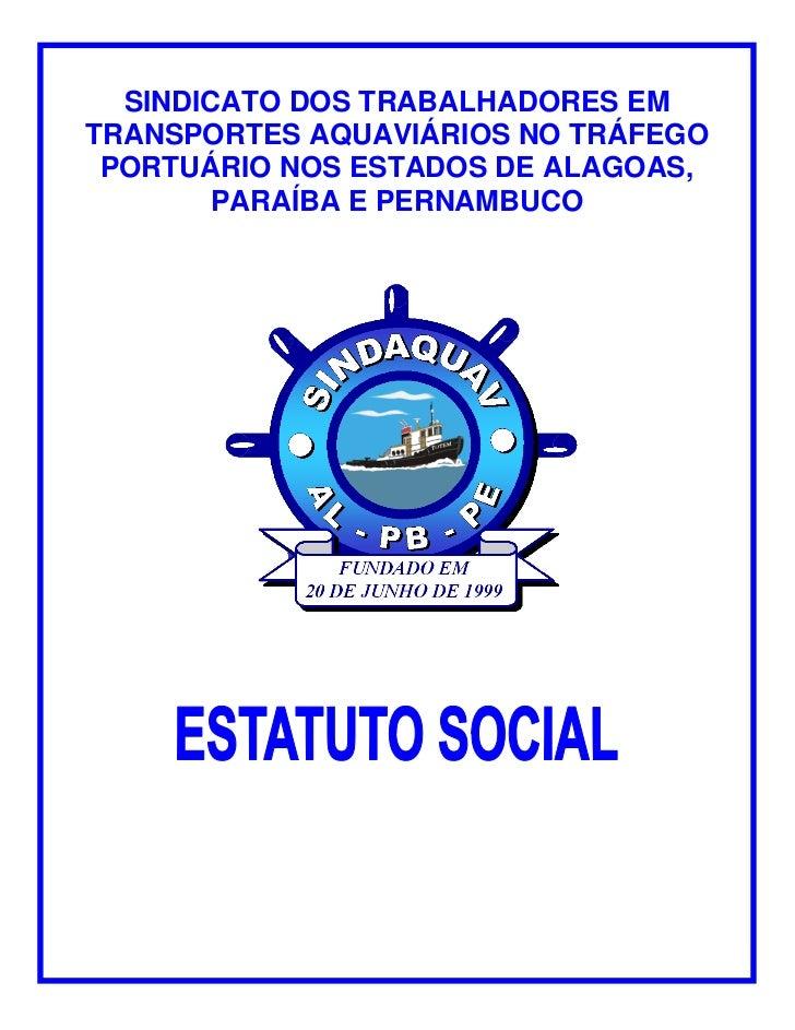 SINDICATO DOS TRABALHADORES EMTRANSPORTES AQUAVIÁRIOS NO TRÁFEGO PORTUÁRIO NOS ESTADOS DE ALAGOAS,       PARAÍBA E PERNAMB...