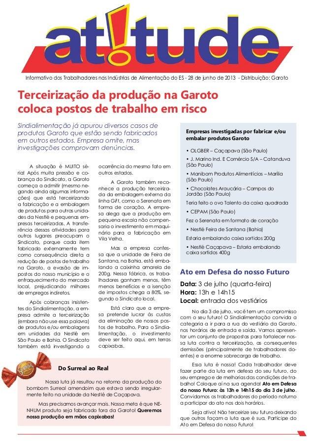 Informativo dos Trabalhadores nas Indústrias de Alimentação do ES - 28 de junho de 2013 - Distribuição: Garoto A situação ...