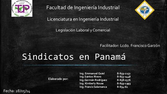 Facultad de Ingeniería Industrial  Licenciatura en Ingeniería Industrial  Legislación Laboral y Comercial  Sindicatos en P...