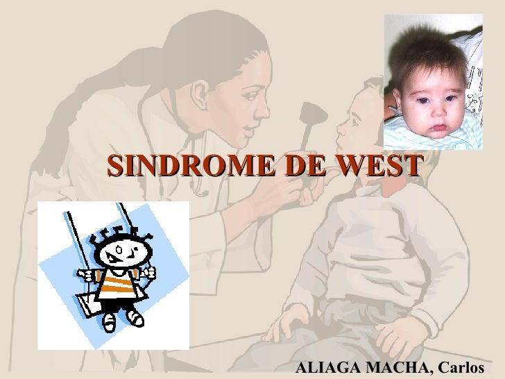 SINDROME DE WEST ALIAGA MACHA, Carlos