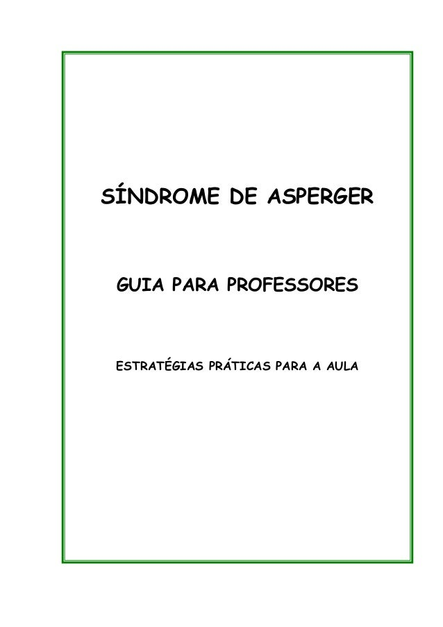 Sindromeasperger guiaprofessores-versaoport-110607160337-phpapp02