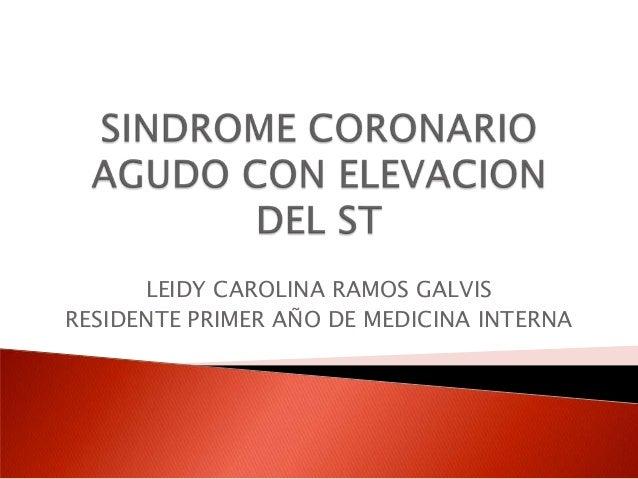 LEIDY CAROLINA RAMOS GALVIS RESIDENTE PRIMER AÑO DE MEDICINA INTERNA