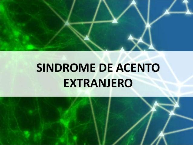 SINDROME DE ACENTO EXTRANJERO