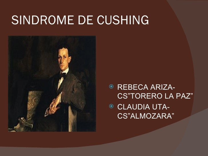 "SINDROME DE CUSHING              REBECA ARIZA-               CS""TORERO LA PAZ""              CLAUDIA UTA-               C..."