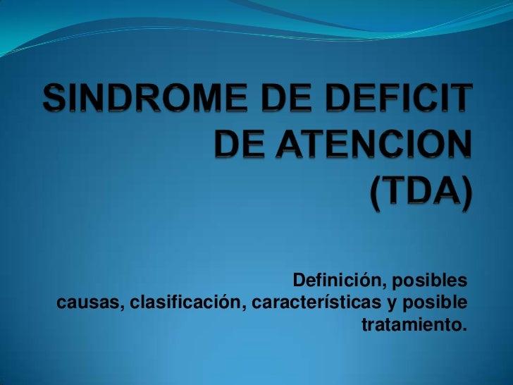 Definición, posiblescausas, clasificación, características y posible                                    tratamiento.