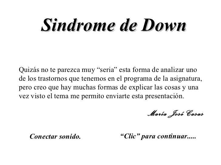 """Sindrome de Down """" Clic"""" para continuar..... Conectar sonido. Quizás no te parezca muy """"seria"""" esta forma de analizar uno ..."""