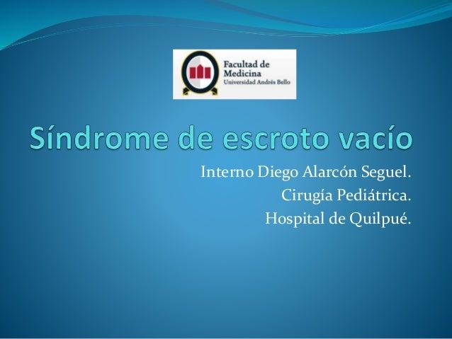 Interno Diego Alarcón Seguel. Cirugía Pediátrica. Hospital de Quilpué.