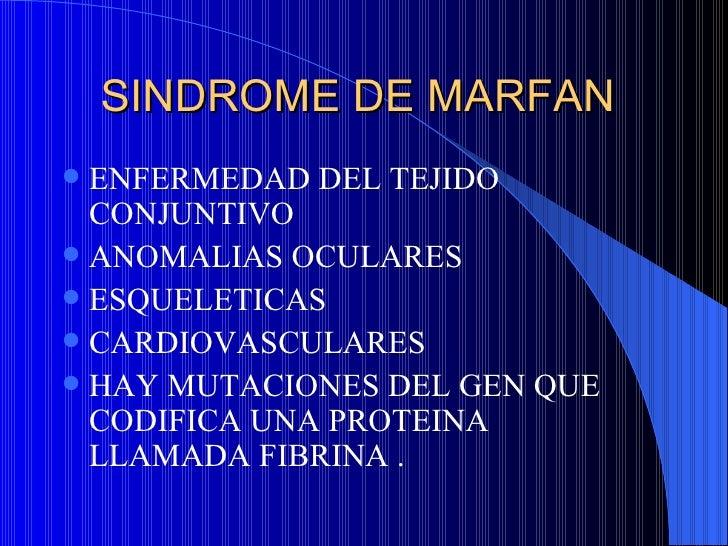 SINDROME DE MARFAN  <ul><li>ENFERMEDAD DEL TEJIDO CONJUNTIVO </li></ul><ul><li>ANOMALIAS OCULARES </li></ul><ul><li>ESQUEL...