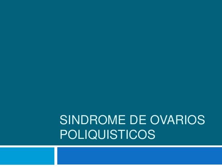 SINDROME DE OVARIOS POLIQUISTICOS<br />