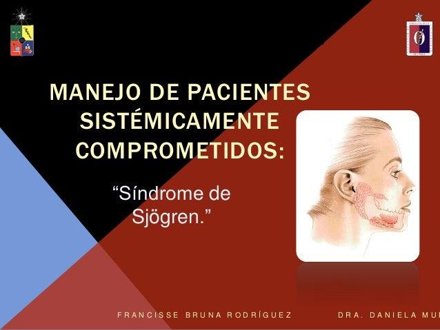 Universidad de ChileFacultad de OdontologíaClínica Odontológica Integral del AdultoMANEJO DE PACIENTESSISTÉMICAMENTECOMPRO...
