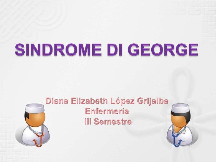El Síndrome de DiGeorge es una condición         caracterizada        por la anormalidad o ausencia congénita del timo,   ...