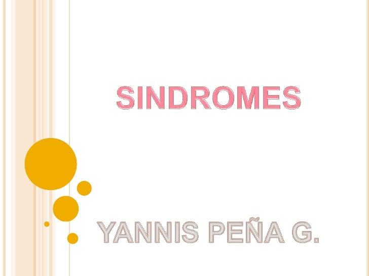 SINDROMES<br />YANNIS PEÑA G.<br />