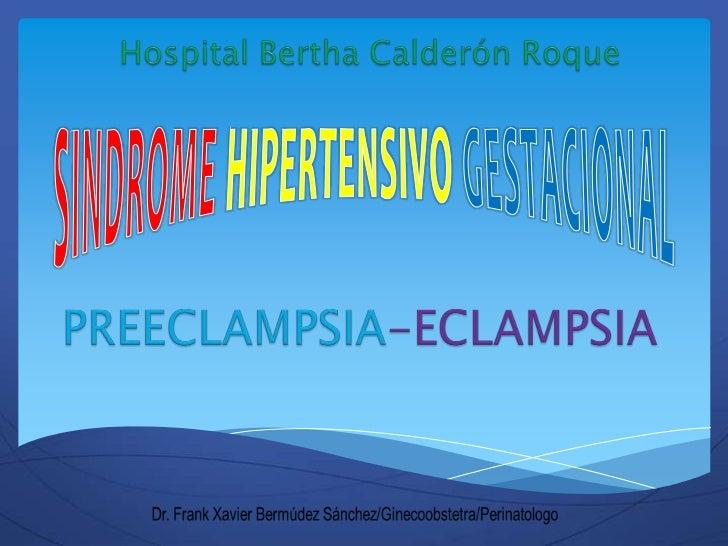Sindrome hipertensivo gestacional preeclampsia  eclampsia(fxbs).