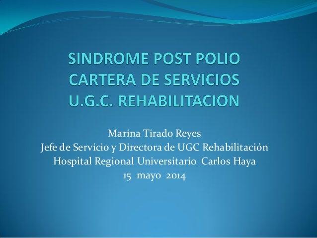 Marina Tirado Reyes Jefe de Servicio y Directora de UGC Rehabilitación Hospital Regional Universitario Carlos Haya 15 mayo...