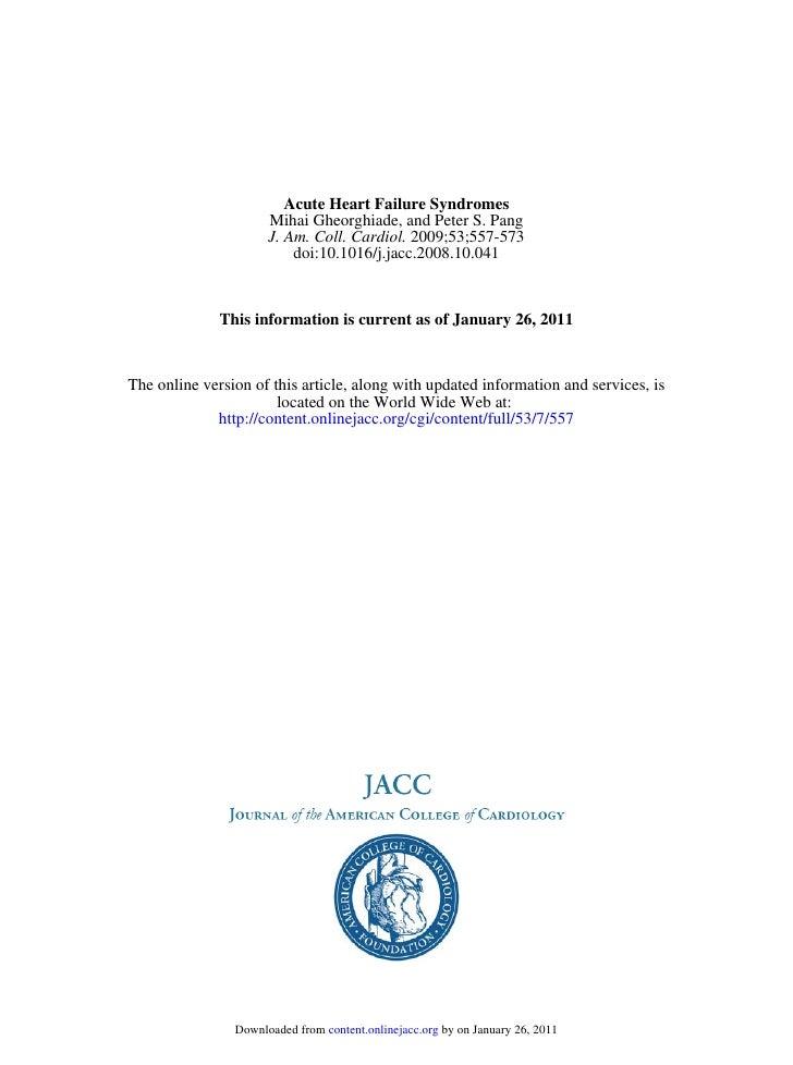 Acute Heart Failure Syndromes                      Mihai Gheorghiade, and Peter S. Pang                      J. Am. Coll. ...