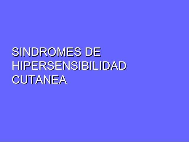 Síndromes de Hipersensibilidad Cutánea