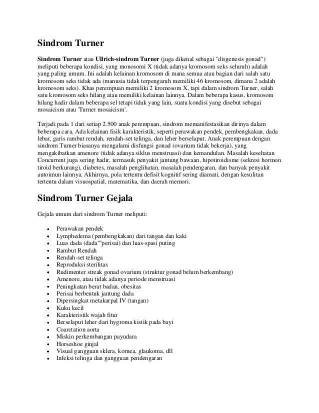 """Sindrom Turner Sindrom Turner atau Ullrich-sindrom Turner (juga dikenal sebagai """"disgenesis gonad"""") meliputi beberapa kond..."""