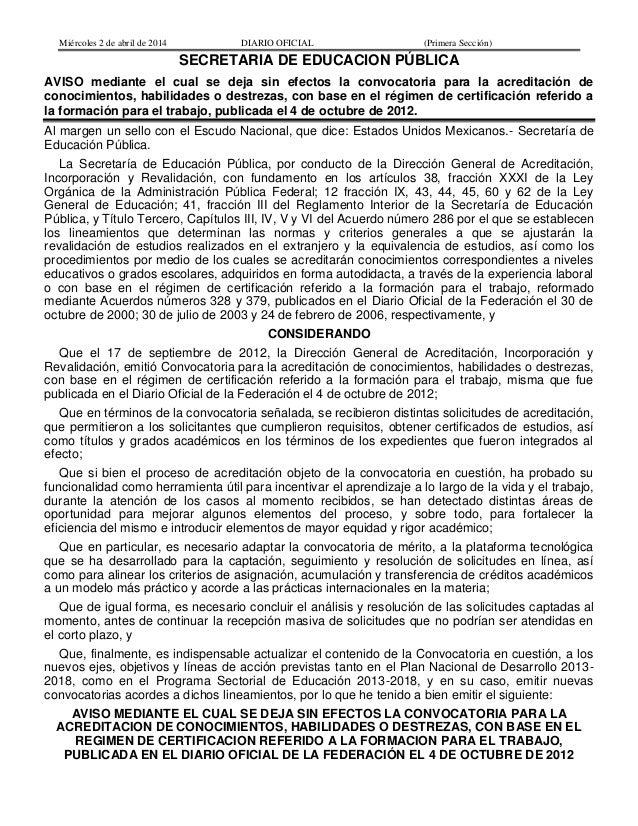 Miércoles 2 de abril de 2014 DIARIO OFICIAL (Primera Sección) SECRETARIA DE EDUCACION PÚBLICA AVISO mediante el cual se de...