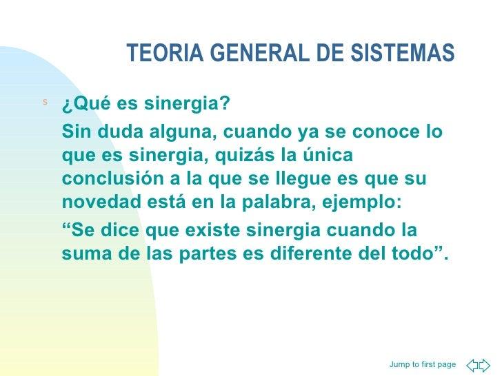 TEORIA GENERAL DE SISTEMAS <ul><li>¿Qué es sinergia? </li></ul><ul><li>Sin duda alguna, cuando ya se conoce lo que es sine...