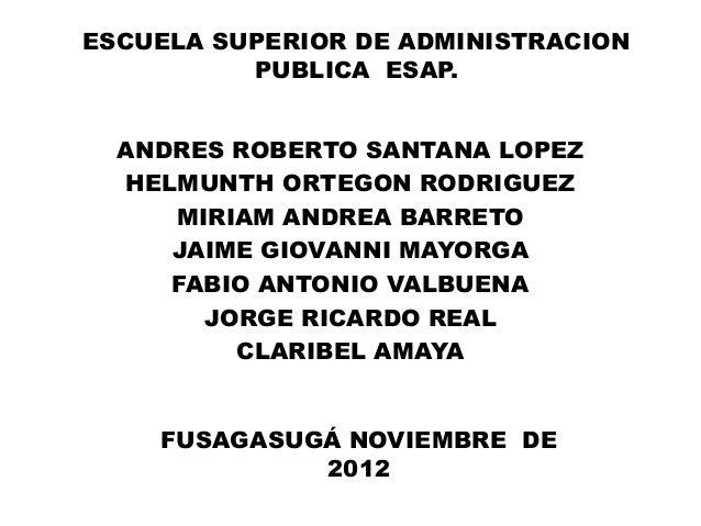 ANDRES ROBERTO SANTANA LOPEZHELMUNTH ORTEGON RODRIGUEZMIRIAM ANDREA BARRETOJAIME GIOVANNI MAYORGAFABIO ANTONIO VALBUENAJOR...