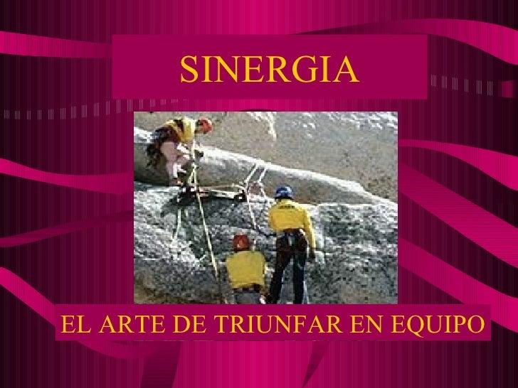 SINERGIA EL ARTE DE TRIUNFAR EN EQUIPO