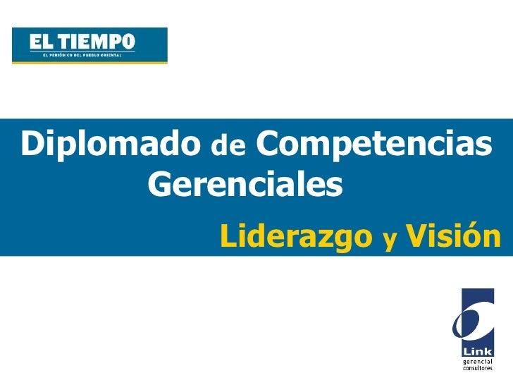 Diplomado  de  Competencias Gerenciales :  Liderazgo  y  Visión