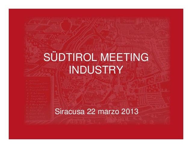 SÜDTIROL MEETING   INDUSTRY Siracusa 22 marzo 2013
