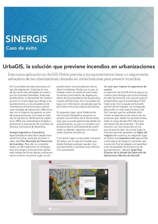 UrbaGIS, la solución que previene incendios en urbanizaciones Esta nueva aplicación en ArcGIS Online permite a los ayuntam...