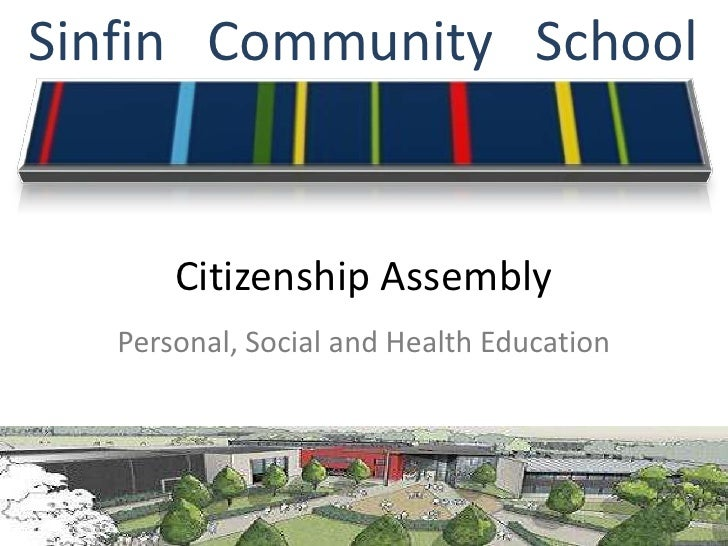 Sinfin   Community   School<br />Citizenship Assembly<br />Personal, Social and Health Education<br />