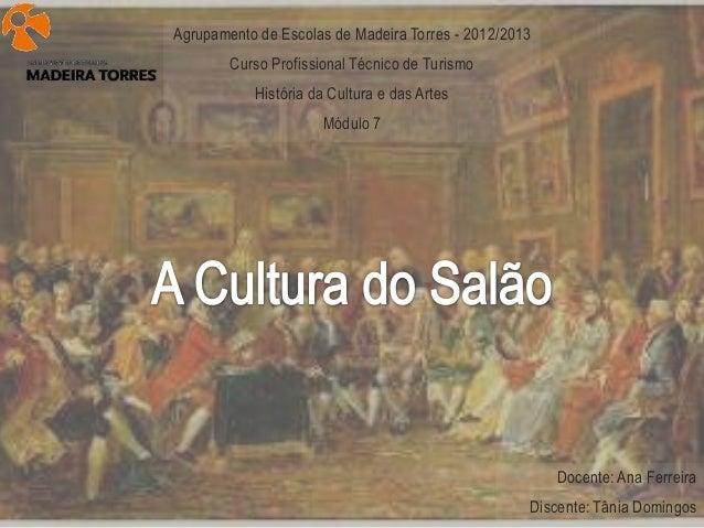 Agrupamento de Escolas de Madeira Torres - 2012/2013        Curso Profissional Técnico de Turismo           História da Cu...