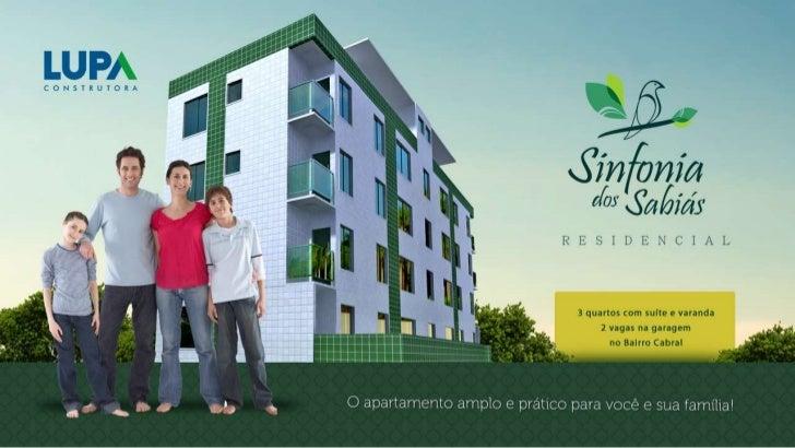 Sobre o Residencial Sinfonia dos SabiásO apartamento 3 quartos que encanta o bairro Cabral em ContagemSituado em contagem ...